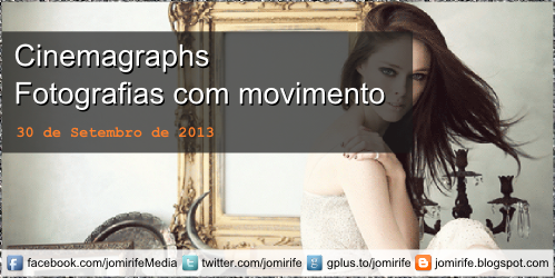 Blog Post: Cinemagraphs / Foto Movimento / Fotografias com Movimento