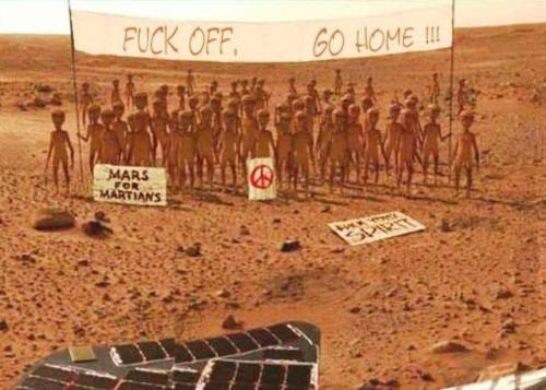 mars-aliens-telling-fuck-off-go-home.jpg