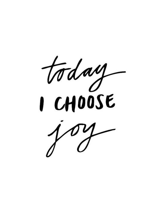 today i choose joy.jpg