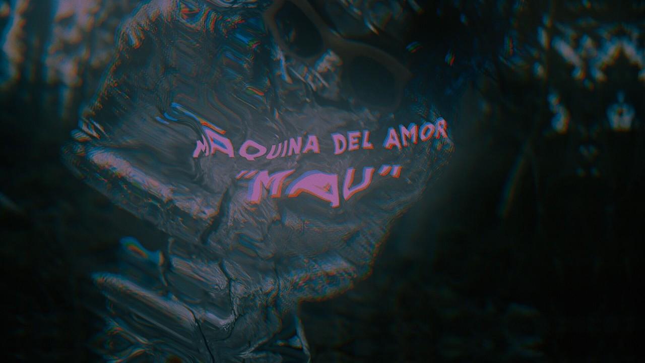 MÁQUINA DEL AMOR - MAU (thumbnail)_preview.jpeg