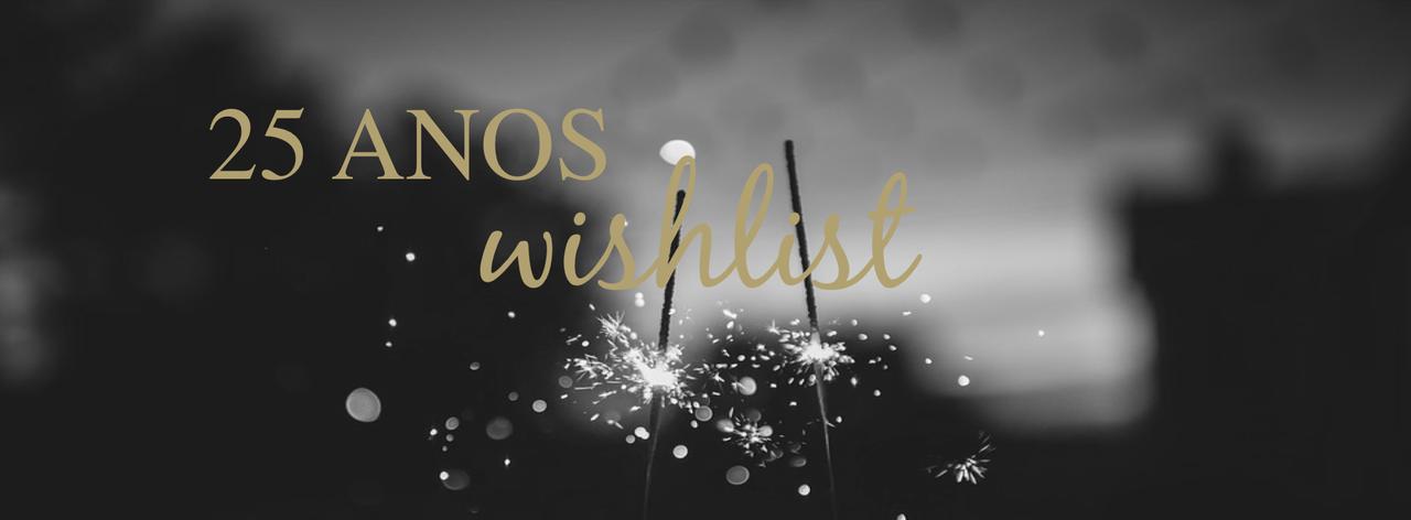 WISHLIST   update 25 coisas que quero fazer até aos 25 anos