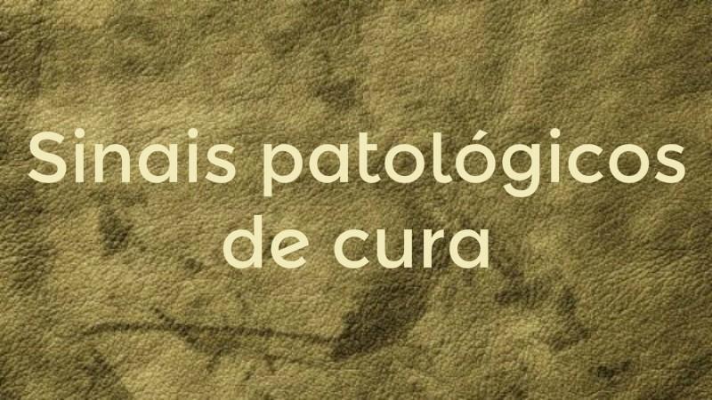 sinais patológicos de cura.jpg