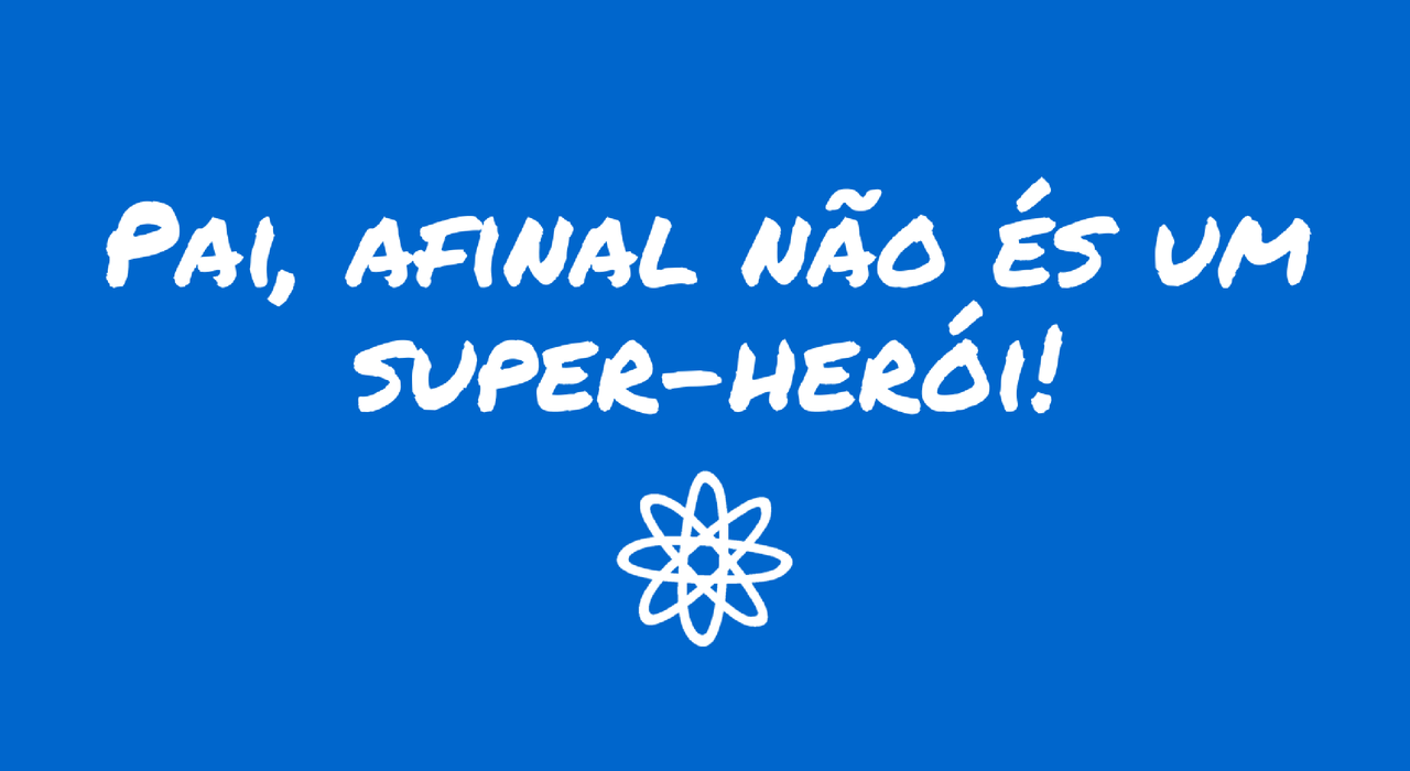 pai-afinal-nao-es-super-heroi.png